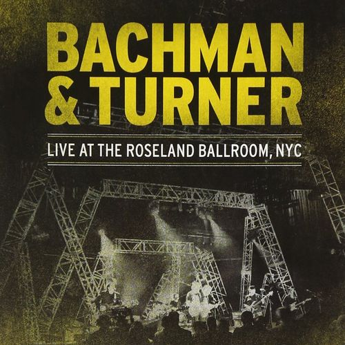 Bachmann & Turner - Live at the Roseland Ballroom, NYC